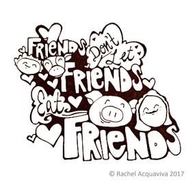 Friends don't let friends eat friends